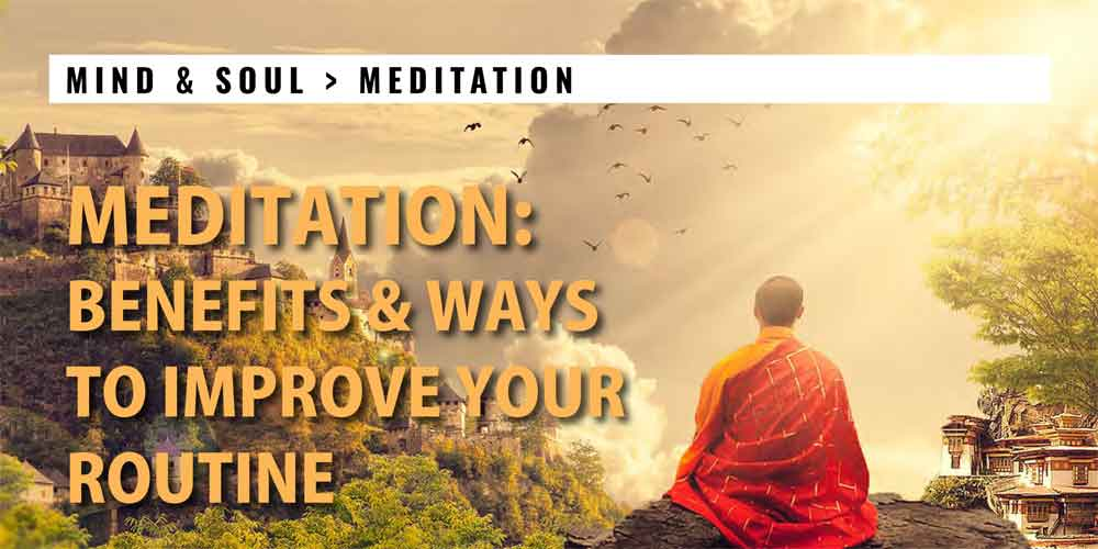 FDN MIND & SOUL > MEDITATION: Benefits & Ways to Improve Your Routine