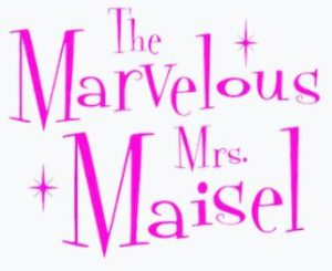 FDN Life Magazine - Entertainment compiled by Ryan Boucher - The Marvelous Mrs. Maisel Review