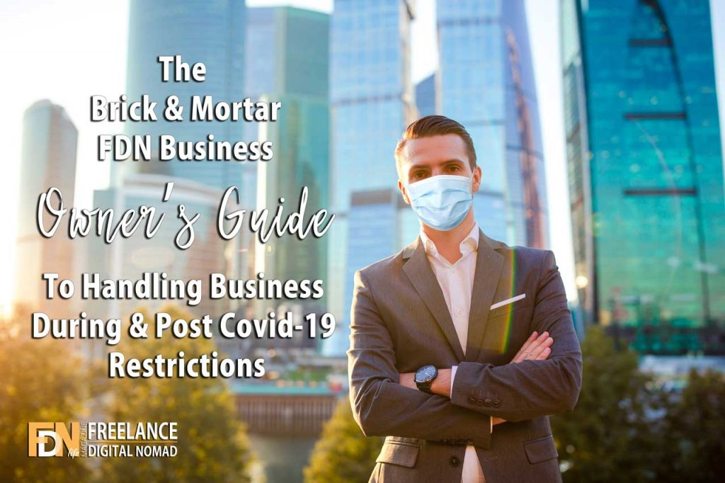 FDN Life Magazine - Issue 8 - July to September 2020 - The Brick & Mortar FDN Business Owner's Guide To Handling Business During & Post Covid-19 Restrictions