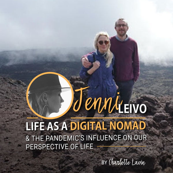 FDN Life Magazine Issue 10 (July-Dec 2021) - Jenni Leivo - The Life of a Digital Nomad & Our Perspective During Pandemic